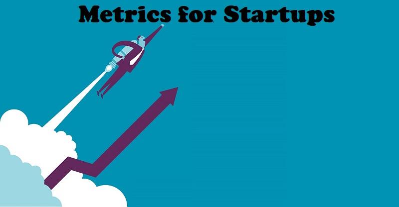 Metrics for Startups